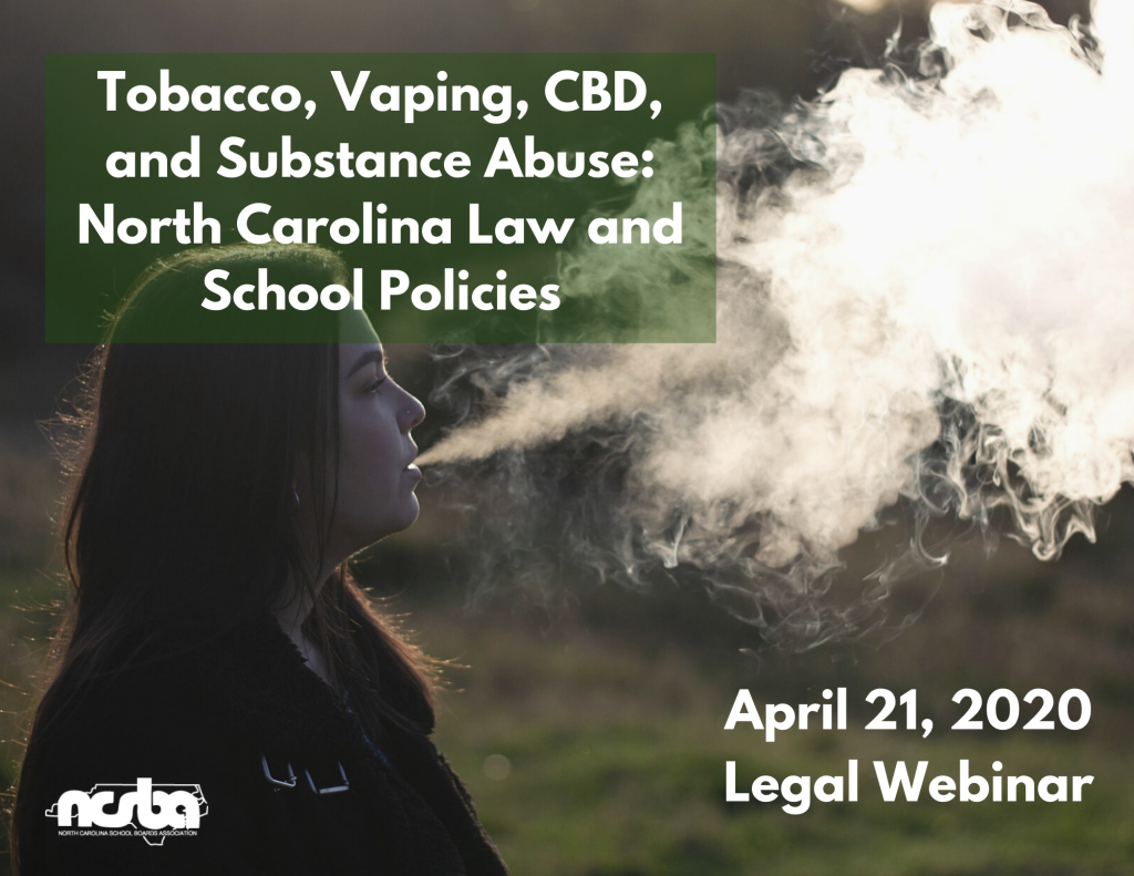 Tobacco, Vaping, CBD, and Substance Abuse: North Carolina Law and School Policies (Webinar)